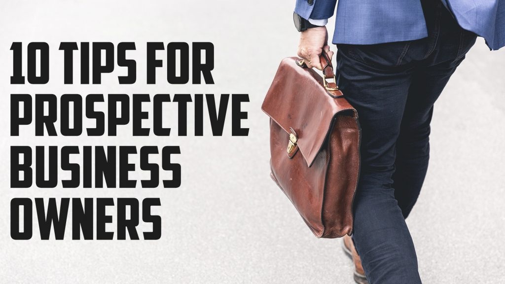 10 Tips for Prospective Business Owners
